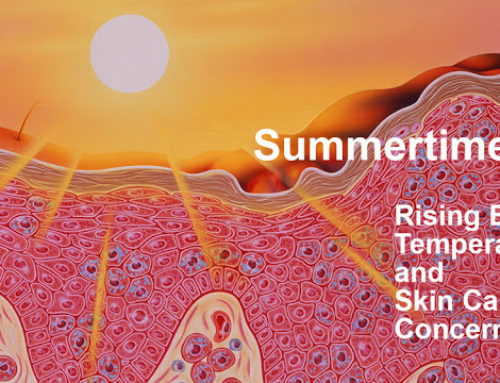 Summertime: Rising Both Temperatures and Skin Cancer Concerns